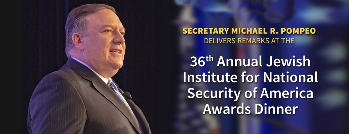Secretary Pompeo Remarks at JINSA's 36th Annual Awards Dinner